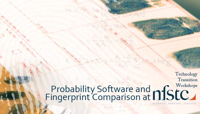 Probability software and fingerprint comparison technology transition
